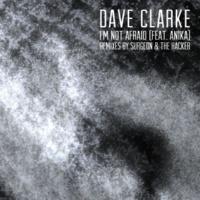 Dave Clarke I'm Not Afraid (feat. Anika) [Surgeon Remix]