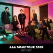 AAA AAA DOME TOUR 2018 COLOR A LIFE -SET LIST-
