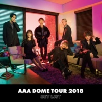 AAA AAA DOME TOUR 2018 COLOR A LIFE -SET LIST-