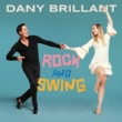 Dany Brillant Rock and Swing