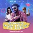 Thiago Brava Me chame de My Love (Participação especial de GKAY)