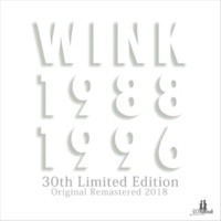 Wink WINK MEMORIES 1988-1996 30th Limited Edition - Original Remastered 2018 -