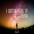 EXTLA/YUSA I gotta feel it (feat. YUSA)
