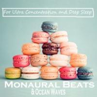 ヒーリング・ライフ モノラル・ビート & 波の音 さらなる集中とより良い睡眠のために (PCM 96kHz/24bit)