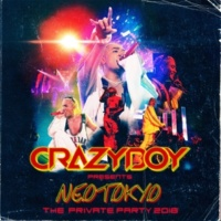 CRAZYBOY CRAZYBOY presents NEOTOKYO ~THE PRIVATE PARTY 2018~ LIVE