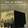 JFK Quintet New Jazz Frontiers From Washington