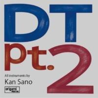 Kan Sano DT pt.2