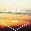 Hikaru We Are Alive