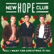 New Hope Club All I Want For Christmas Is You