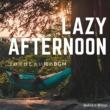 Relax α Wave Lazy Afternoon ~家でゴロゴロしたい時のBGM~
