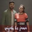 Vipul Kapoor feat. Vaneet Mahajan Viyah ke jana