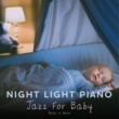 Relax α Wave Night Light Piano: Jazz For Baby