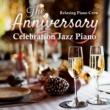 Relaxing Piano Crew The Anniversary ‐ Celebration Jazz Piano