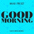 Max Frost Good Morning (Saint Mesa Remix)