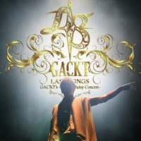 GACKT GACKT's -45th Birthday Concert- LAST SONGS