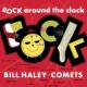 ビル・ヘイリーと彼のコメッツ Rock Around The Clock