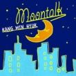 カン・ミンヒョク(from CNBLUE) Moontalk