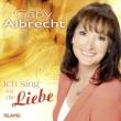 Gaby Albrecht Liebe ist alles