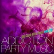 The Hydrolysis Collective ADDICTION PARTY MUSIC vol.29 - パーティー中毒!最新UKクラブ・ヒット!