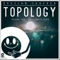 Russlan Jaafreh Topology(Ariel Lander Remix)