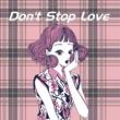 moguwanP Don't Stop Love feat.Chika
