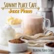 Relaxing Piano Crew Sunny Place Café ‐ Jazz Piano