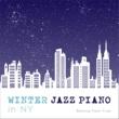 Relaxing Piano Crew Winter Jazz Piano in NY