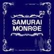 SAMURAI MONROE without you