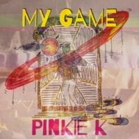 Pinkie K My Game