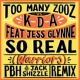 Too Many Zooz/KDA/Jess Glynne So Real (Warriors) (PBH & Jack Shizzle Remix) (feat.Jess Glynne)