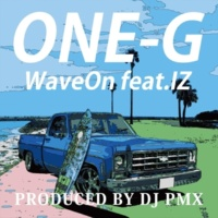 ONE-G/IZ Wave On (DJ PMX ver.) [feat. IZ]