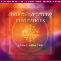 Layne Redmond Chakra Breathing Meditations