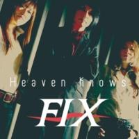 FIX Heaven knows