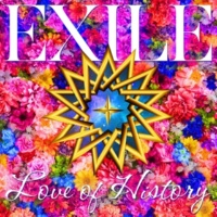 EXILE Love of History