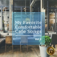Cafe lounge Jazz 大人の極上アコースティックカフェBGM -My Favorite Comfortable Cafe Songs- Vol.2