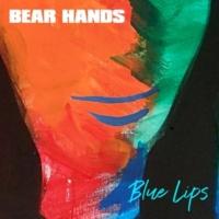 Bear Hands Blue Lips EP
