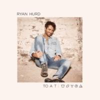 Ryan Hurd To a T