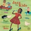 ヴァリアス・アーティスト Jazz For Kids: Sing, Clap, Wiggle, And Shake