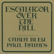 カーラ・ブレイ/The Jazz Composer's Orchestra Escalator Over The Hill - A Chronotransduction By Carla Bley And Paul Haines