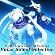 V.A. ペルソナ3&ペルソナ4 ヴォーカルサウンドセレクション