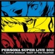 V.A. PERSONA SUPER LIVE 2015 ~in 日本武道館 -NIGHT OF THE PHANTOM-