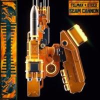 Felmax and Steez ビーム・キャノン (feat. Steez)