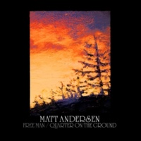 Matt Andersen Free Man/Quarter On The Ground