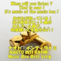 angel music box angel music box ナオト・インティライミ Music Box Best Vol.6