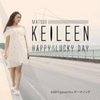 松尾ケイリン Happy&Lucky Day