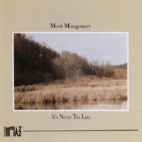 Monk Montgomery It's Never Too Late