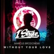 Marcus Brodowski Without Your Love