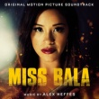 Alex Heffes Miss Bala (Original Motion Picture Soundtrack)
