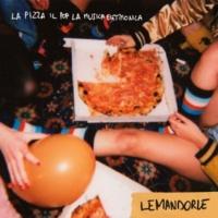 lemandorle La pizza il pop la musica elettronica