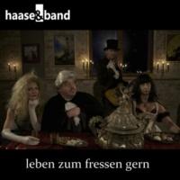 Haase & Band Leben zum Fressen gern